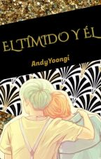 El Tímido Y Él. (Yoonmin) by AndyYoongi