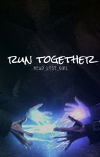 run together ✦ once upon a time #5 (slow updates) by head_lost_girl