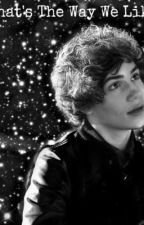 That's The Way We Like (George Shelley Fanfic) by ShelleyHug