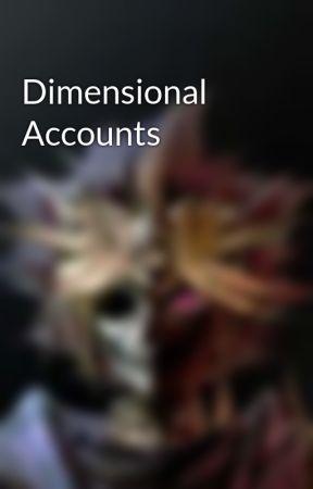 Dimensional Accounts by Fallen_Pharaoh