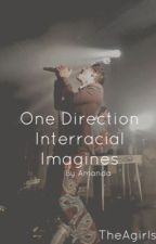 One Direction Interracial Imagines (By Amanda) by TheAgirls