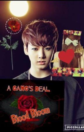 A Gang's Deal- Blood Bloom Jungkook x reader Sequal {Complete} by BT_s1025
