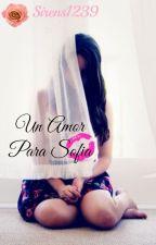 Un amor para Sofia TERMINADA by Sirens1239
