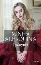Minha Alerquina/S.M (HIATUS) by LySayuri