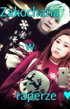 Zakochana w raperze ♥ by SeutaKp