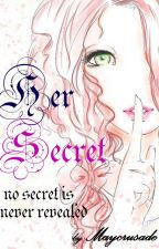 Her Secret (Under Editing) by maycrusade