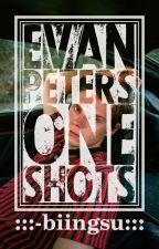 Evan Peters | One shots by -dumb_taetae-