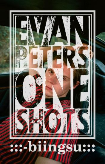 Evan Peters | One shots