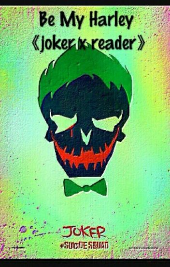 Be My Harley 《joker  x reader》