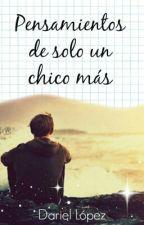 Pensamientos De Sólo Un Chico Más.  by _-_Ale_-_