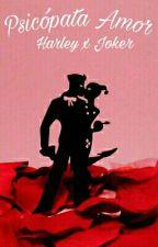 Psicópata Amor (Harley Quinn ♡ Joker) by MiimiRose