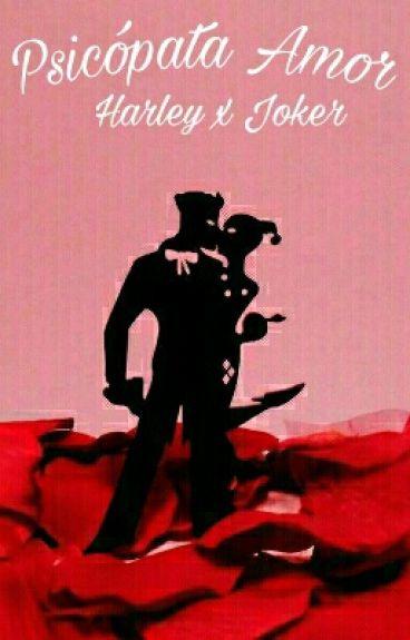 Psicópata Amor (Harley Quinn ♡ Joker)