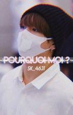 Pourquoi moi ? | j.jk by SK_4631