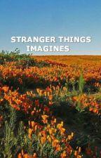 Stranger Things  Imagines by jimjimsjams