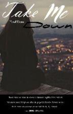 Take Me Down ||C.H.|| by MowMiSam