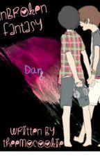 Unbroken Fantasy-Phan by TheEmoCookie_