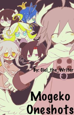 Mogeko Oneshots by Ciel_the_Writer