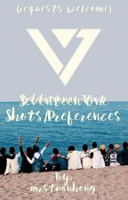 Seventeen One shots/Preferences (requests welcome) by mrstuanhong