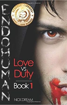 ENDOHUMAN: Book 1 - Love Vs Duty (Completed) by Nick_Dream