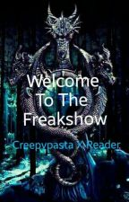 Welcome To The Freakshow (Creepypasta X Reader) by zombieslayer236