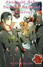 Akatsuki Baby Daddy/ Husband Scenarios by Nyx-Belladonna
