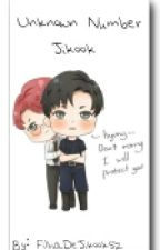 Unknown Number ~Jikook~ by FilhaDeJikookS2