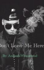 Don't Leave Me Here! (Justin story) by AmandaWesterlund