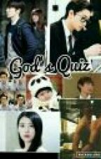 EunHae- God's Quiz (Yaoi\MPreg) by EunHaeLoveReal