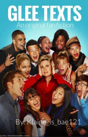 Glee Texts by klaine_is_bae121