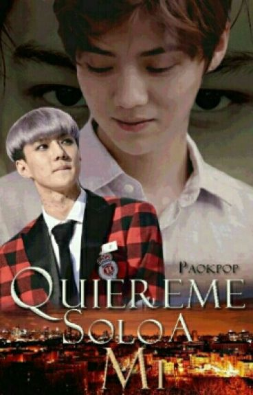 Quiereme Solo A Mi ~[HanHun]~[KaiHun]