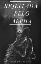 Rejeitada Pelo Alpha by NadiLimaSilva