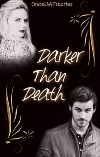 Darker Than Death || CaptainSwan
