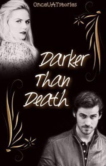 Darker Than Death    CaptainSwan