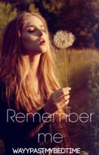 Remember me | Tanner Braungardt | by Wayypastmybedtime__