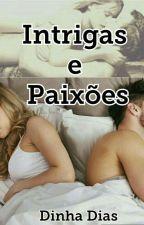 Intrigas e Paixões by DinhaDias16