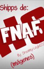 Shipps de #FNAFHS (Imágenes)  by Dreamy-Leyla2508