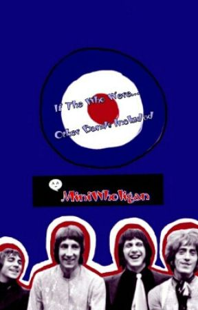 If The Who Were..  Other Bands Included  by MiniHasFlownAway