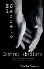 El Secreto - Control absoluto by Hope008