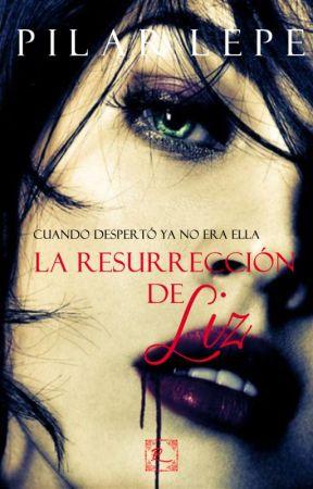 La resurrección de Liz by pilarlepe
