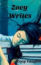 Zoey Writes by Vaughnja