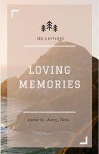 Loving Memories by -Fairy_Tales-