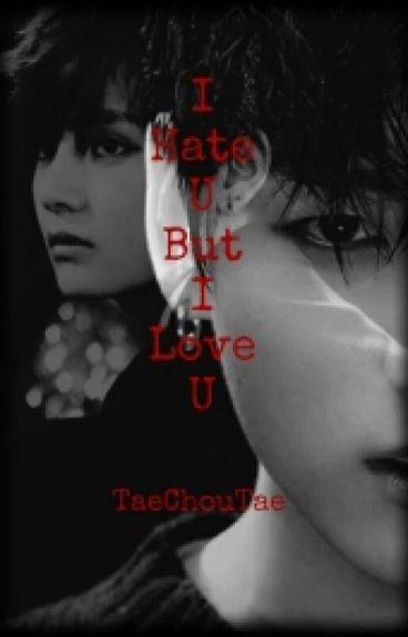 I Hate U But I Love U