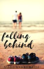 Falling Behind by Sitdownandwrite
