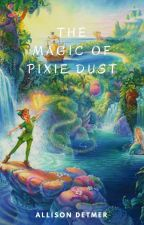 The Magic of Pixie Dust by amdetmer