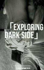 「️ EXPLORING DARK SIDE 」️(Gay One-Shots) by pairofdrumsticks