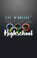 OLYMPIC HIGHSCOOL {Open} by Mythical_Reader