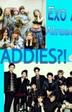 Exo Are Already A Daddies?![Under Editing] by ByunTaeyeon0904