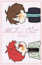 •AkaFuri Chat• by Itchy_R
