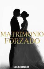 Matrimonio Forzado  by FanGirl933