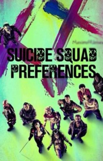 Suicide squad~preferences
